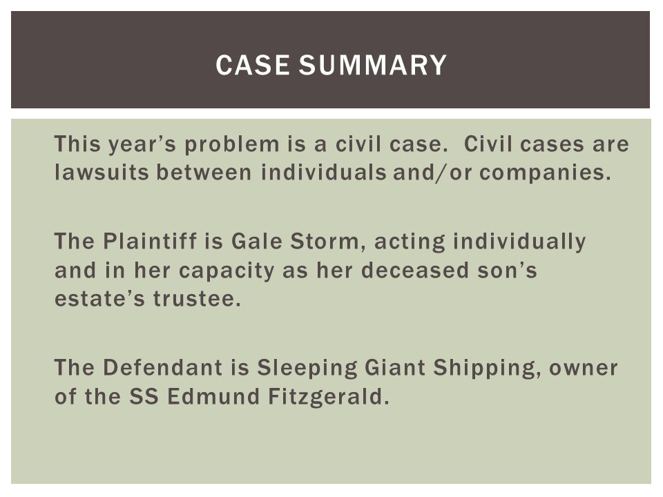 This year's problem is a civil case. Civil cases are lawsuits between individuals and/or companies.