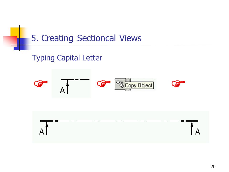 20 5. Creating Sectioncal Views Typing Capital Letter 