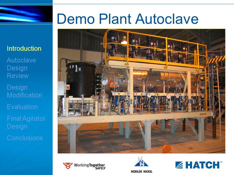 Demo Plant Autoclave Introduction Autoclave Design Review Design Modification Evaluation Final Agitator Design Conclusions
