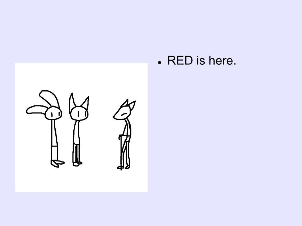 RED is here.
