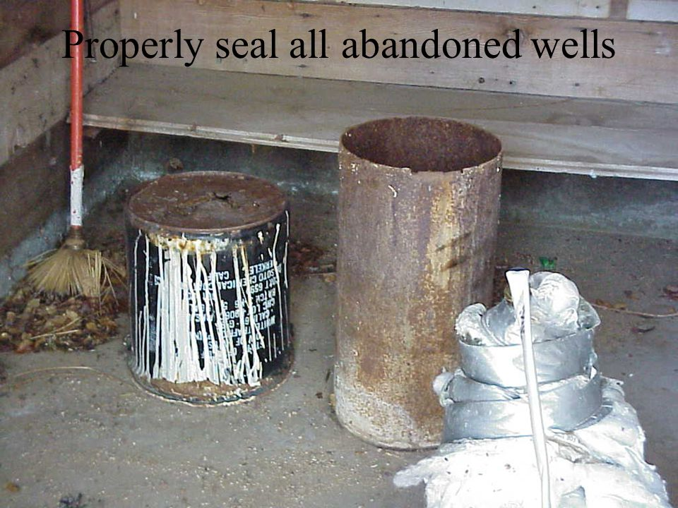 Properly seal all abandoned wells