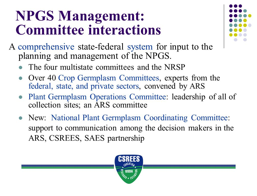 NPGS Management: Committee interactions A comprehensive state-federal system for input to the planning and management of the NPGS. The four multistate