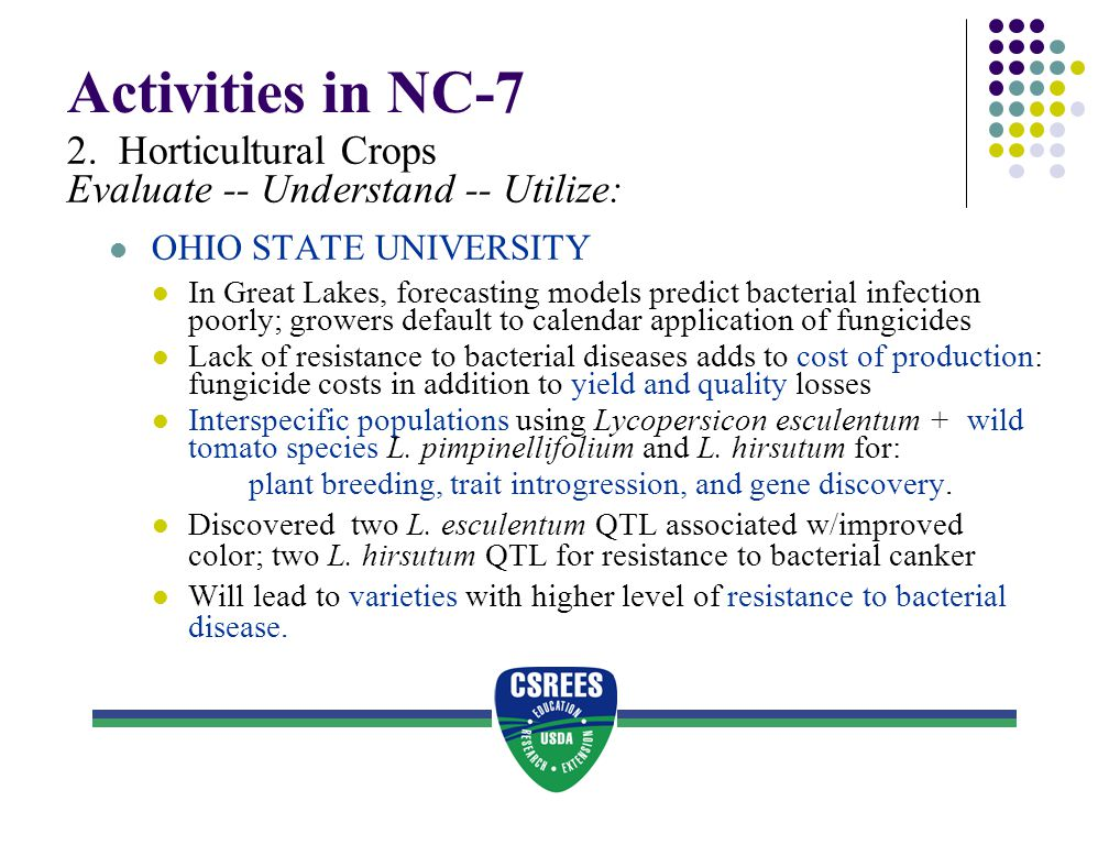 Activities in NC-7 2. Horticultural Crops Evaluate -- Understand -- Utilize: OHIO STATE UNIVERSITY In Great Lakes, forecasting models predict bacteria