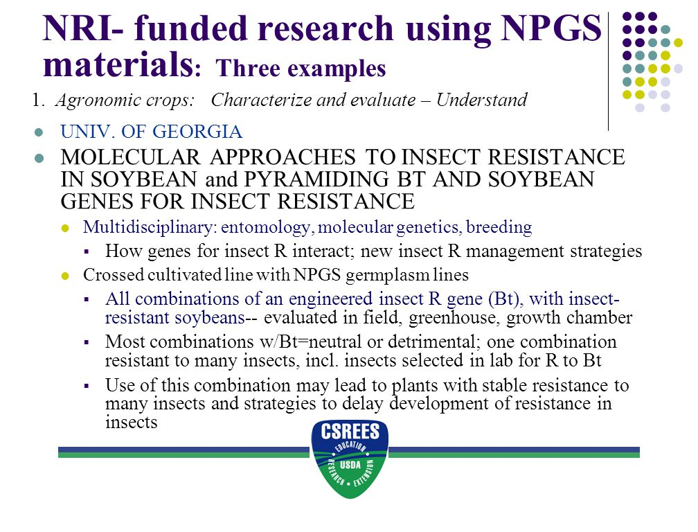 NRI- funded research using NPGS materials : Three examples 1. Agronomic crops: Characterize and evaluate – Understand UNIV. OF GEORGIA MOLECULAR APPRO