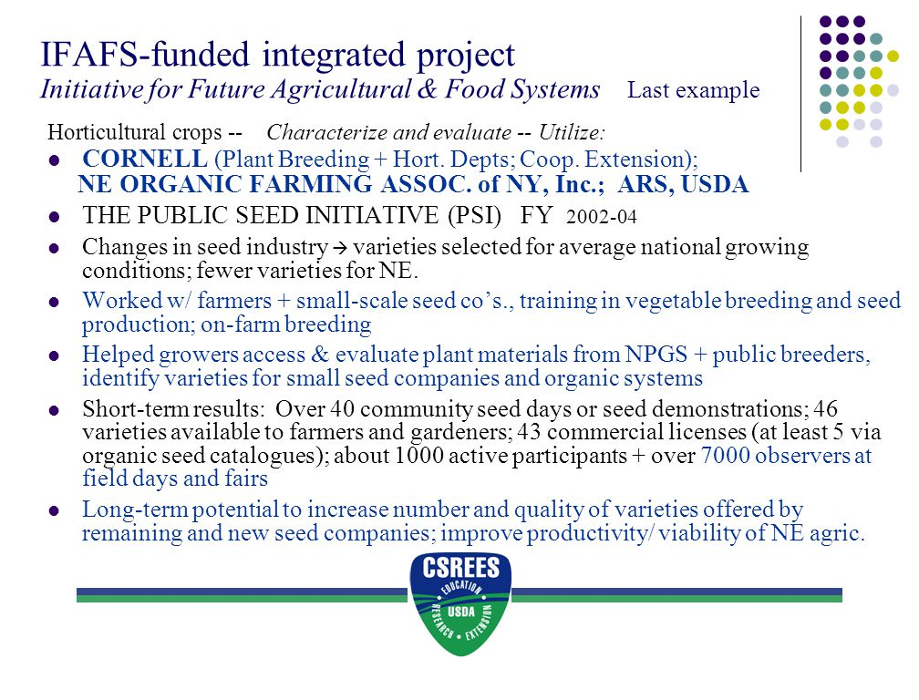 IFAFS-funded integrated project Initiative for Future Agricultural & Food Systems Last example Horticultural crops -- Characterize and evaluate -- Uti