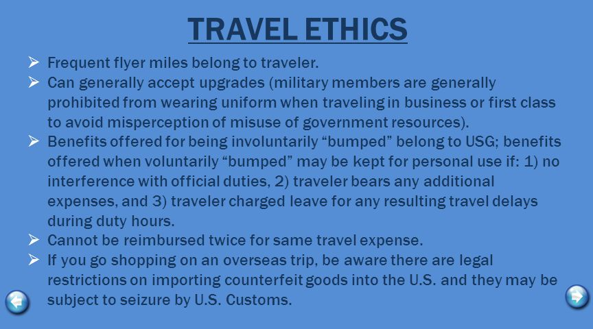 TRAVEL ETHICS  Frequent flyer miles belong to traveler.
