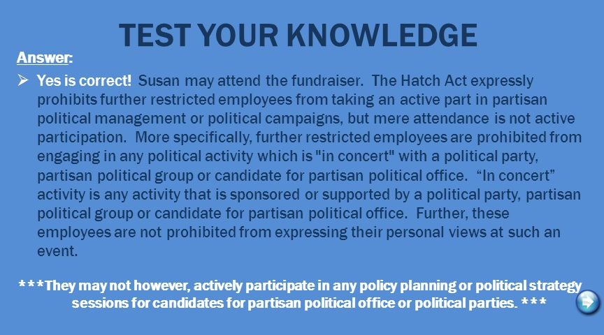 TEST YOUR KNOWLEDGE Answer:  Yes is correct. Susan may attend the fundraiser.