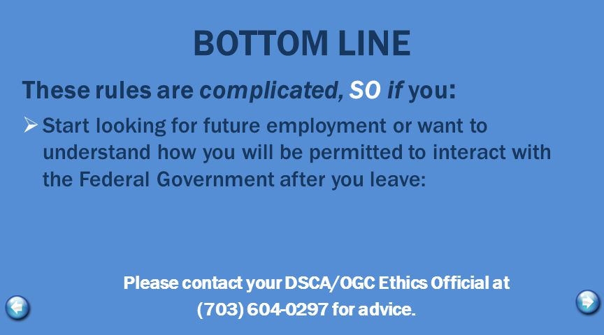 ADDITIONAL ETHICS RULES Overview  The Federal Standards of Conduct provide:  Conflicting Financial Interests.