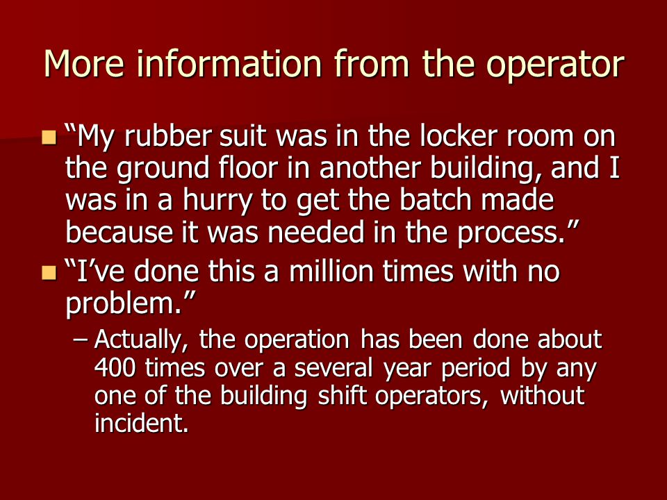 More information from the operator The caustic was really sticky.