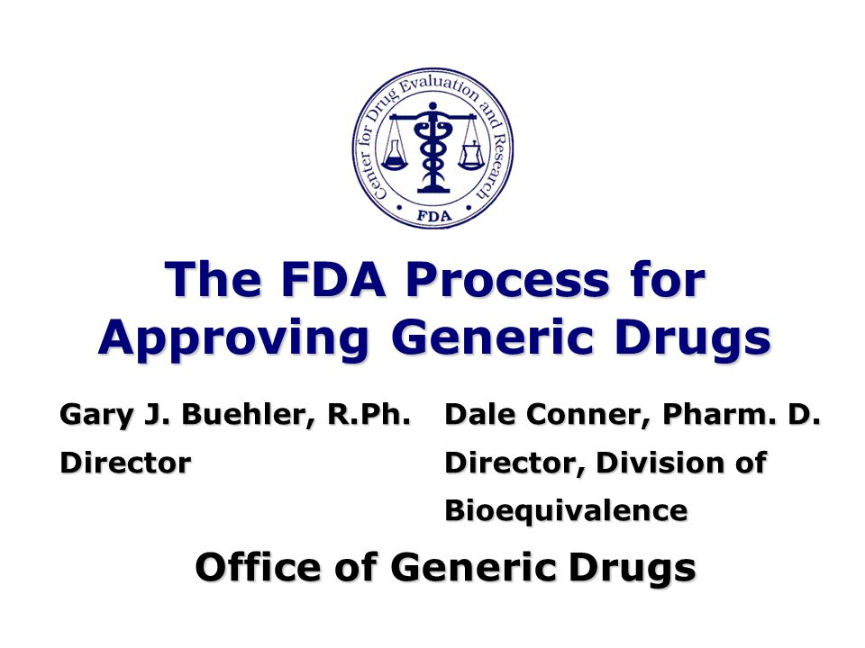 The FDA Process for Approving Generic Drugs Gary J.
