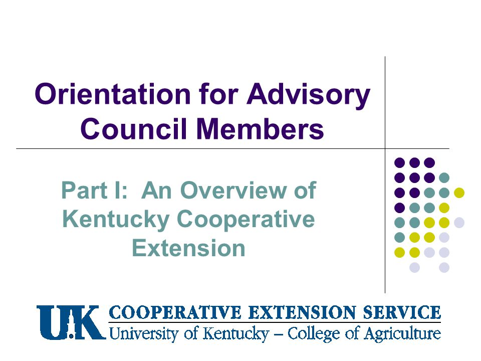 Orientation for Advisory Council Members Part I: An Overview of Kentucky Cooperative Extension