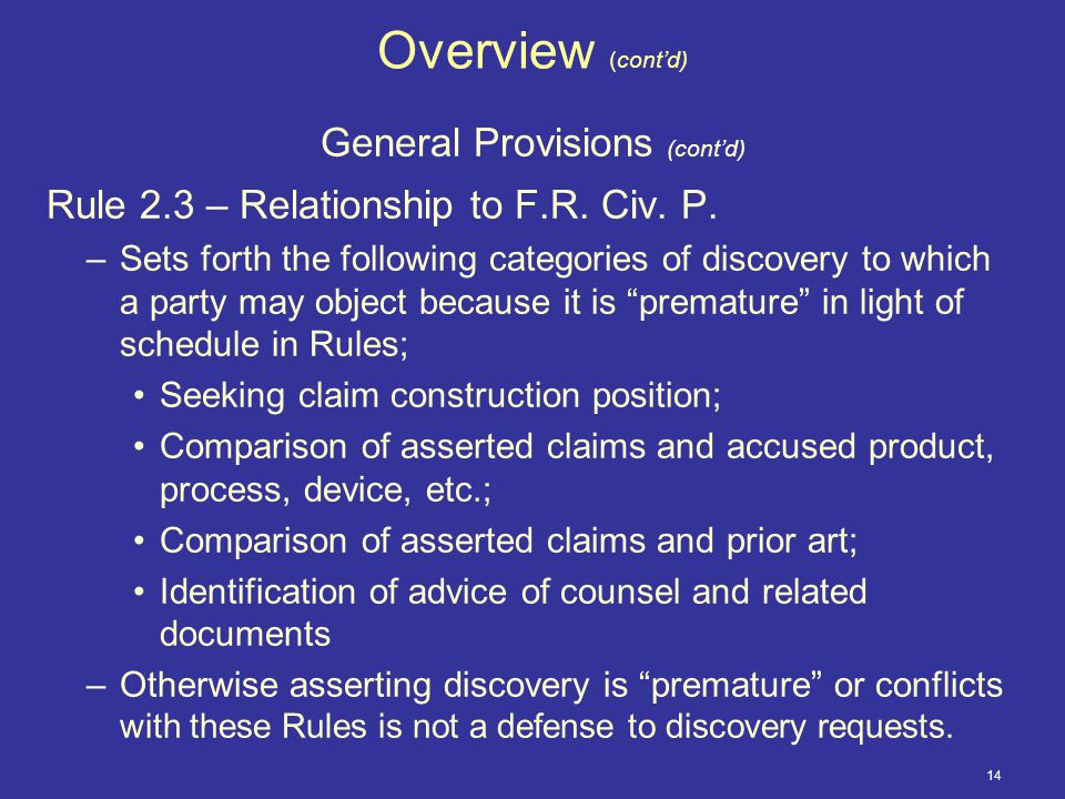 14 Overview (cont'd) General Provisions (cont'd) Rule 2.3 – Relationship to F.R.