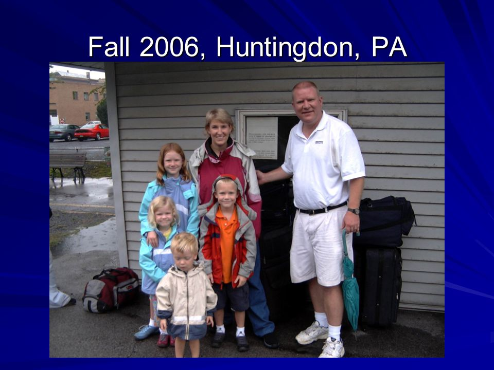 Fall 2006, Huntingdon, PA