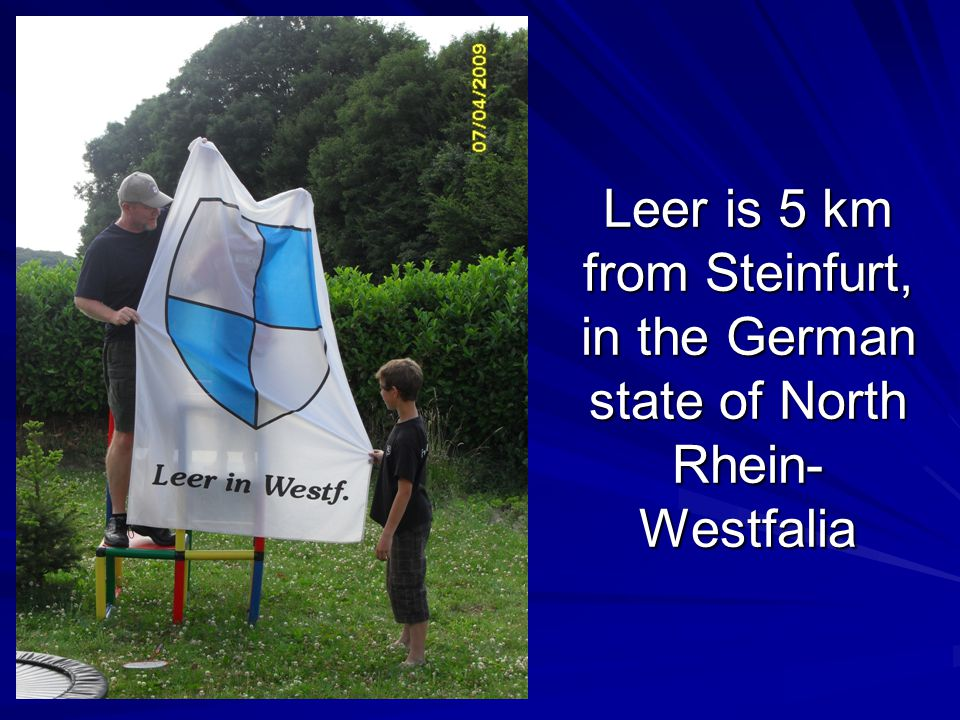 Leer is 5 km from Steinfurt, in the German state of North Rhein- Westfalia
