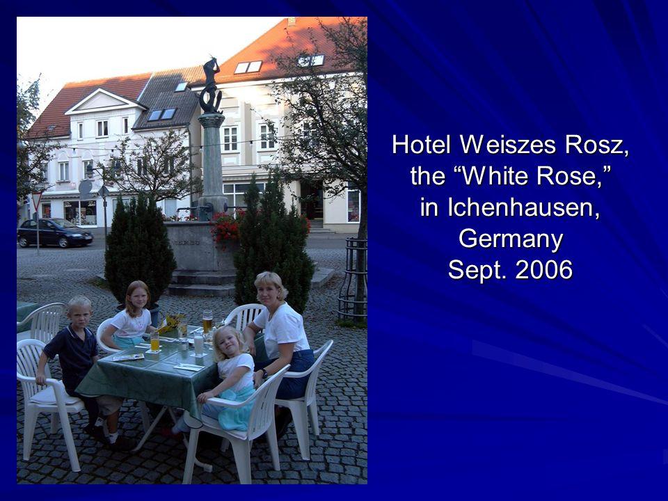 """Hotel Weiszes Rosz, the """"White Rose,"""" in Ichenhausen, Germany Sept. 2006"""