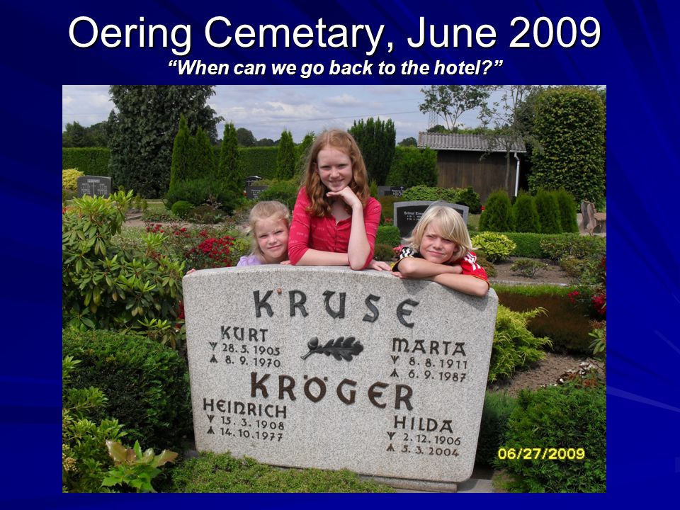 Oering Cemetary, June 2009 When can we go back to the hotel