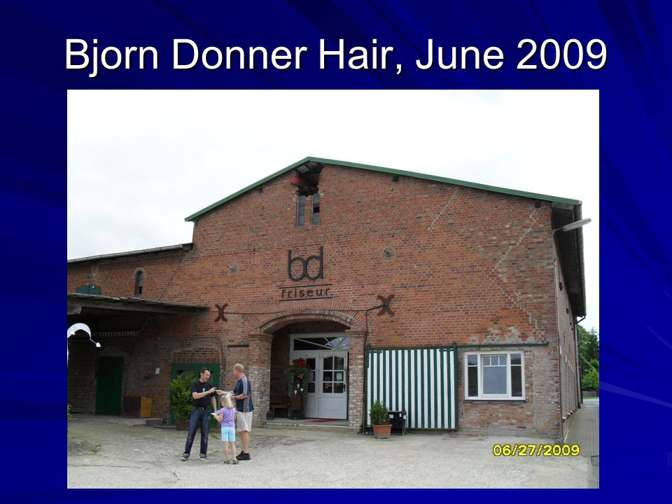 Bjorn Donner Hair, June 2009