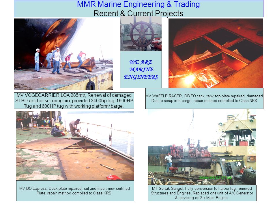 MMR Marine Engineering & Trading Recent & Current Projects MV VOGECARRIER,LOA 285mtr, Renewal of damaged STBD anchor securing pin, provided 3400hp tug, 1600HP Tug and 600HP tug with working platform/ barge.