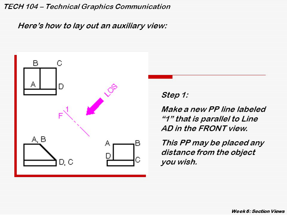 TECH 104 – Technical Graphics Communication Week 6: Section Views Step 2: Add the other PP lines as shown so they will connect to PP 1.