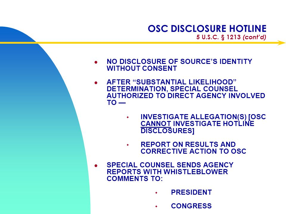 OSC DISCLOSURE HOTLINE 5 U.S.C. § 1213 SAFE CHANNEL FOR DISCLOSURES BY FEDERAL EMPLOYEES, FORMER EMPLOYEES, AND APPLICANTS OF ANY INFORMATION EVIDENCI