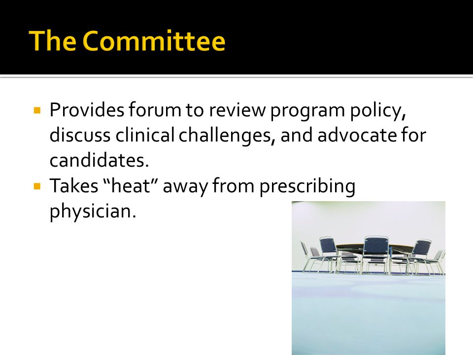  Provides forum to review program policy, discuss clinical challenges, and advocate for candidates.