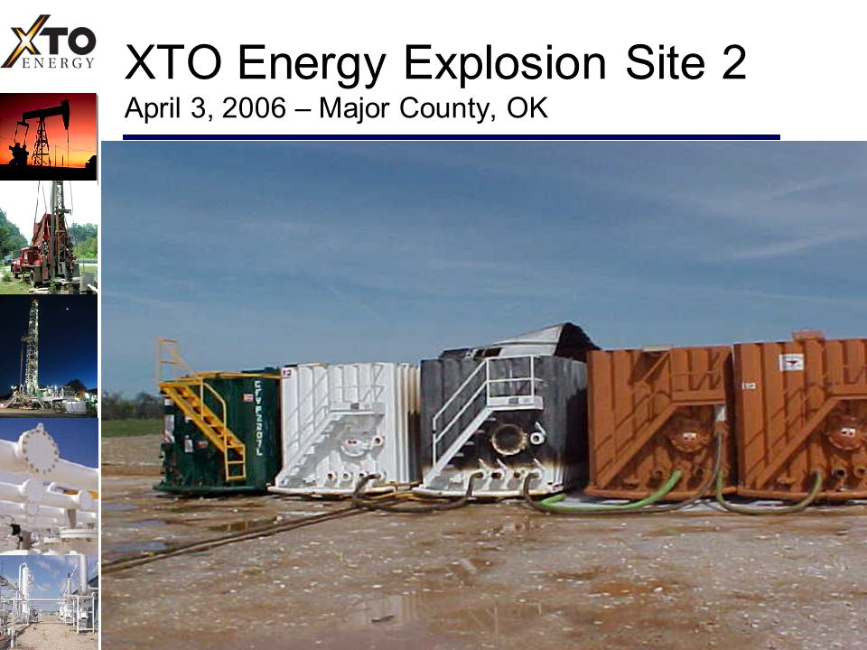 XTO Energy Explosion Site 2 April 3, 2006 – Major County, OK