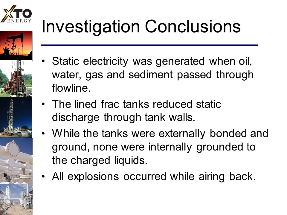Investigation Conclusions Static electricity was generated when oil, water, gas and sediment passed through flowline.