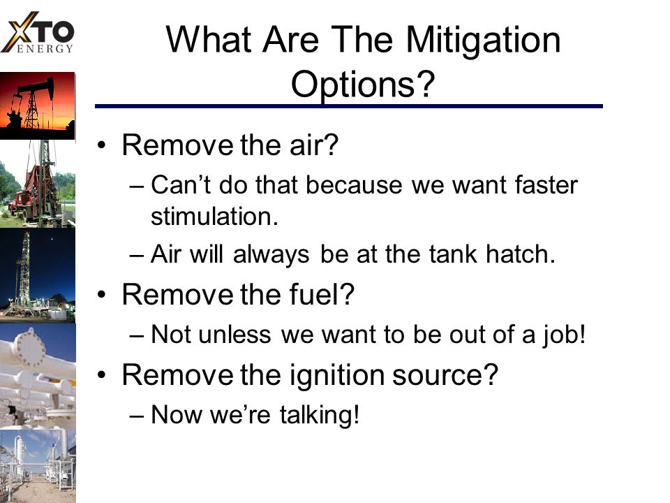 What Are The Mitigation Options.Remove the air. –Can't do that because we want faster stimulation.