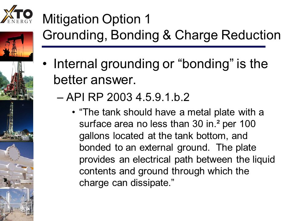 Mitigation Option 1 Grounding, Bonding & Charge Reduction Internal grounding or bonding is the better answer.