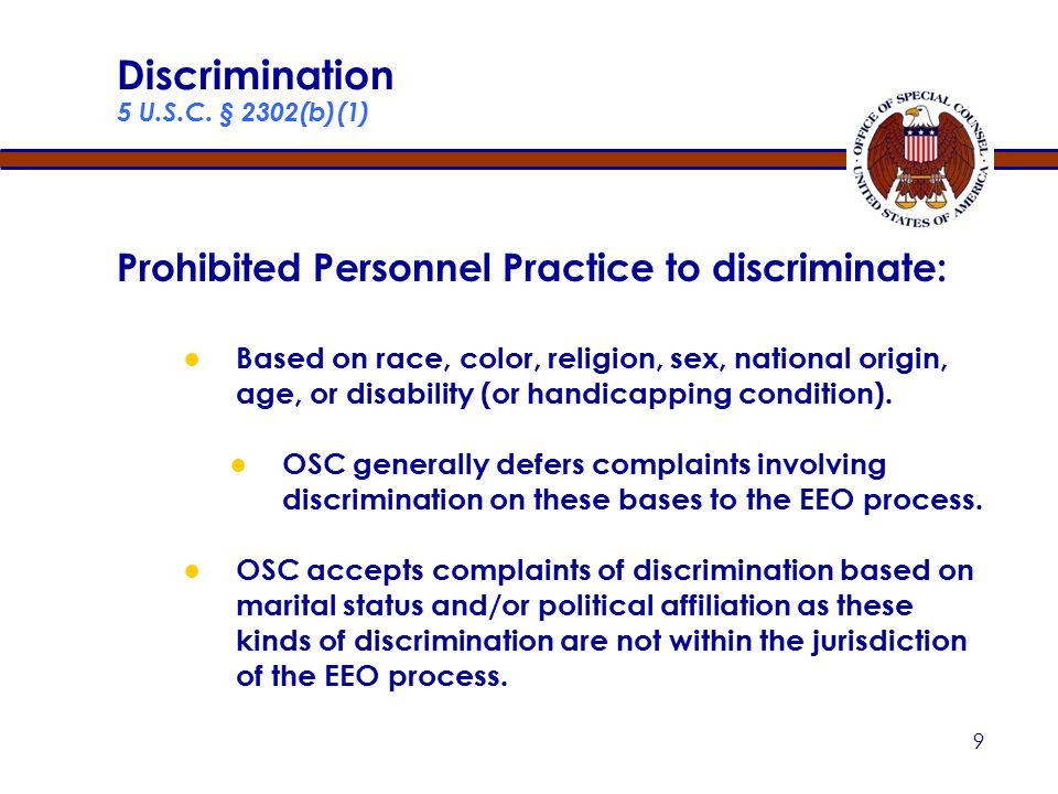 8 Prohibited Personnel Practices: Overview 13 Prohibited Personnel Practices —four general categories: ● Discrimination ● Hiring practices that offend