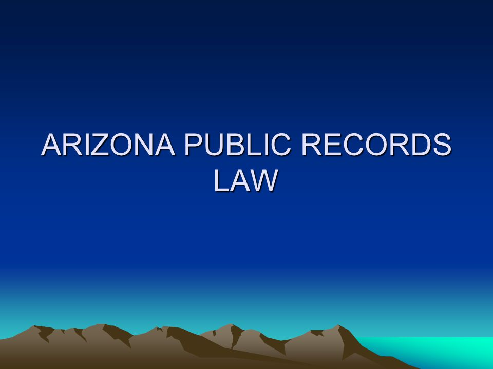 ARIZONA PUBLIC RECORDS LAW