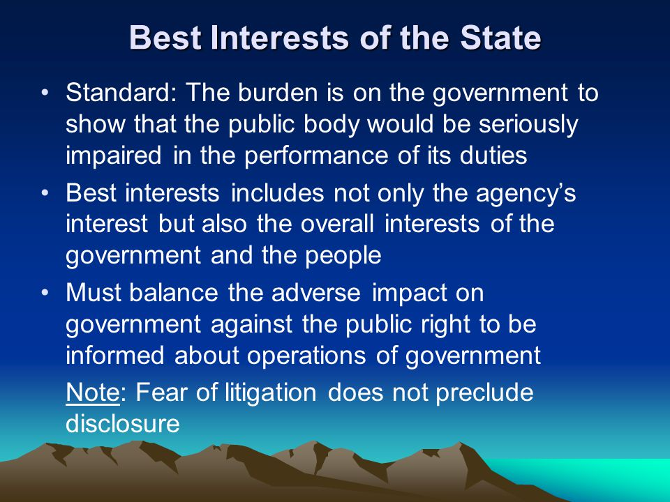 Best Interests of the State Standard: The burden is on the government to show that the public body would be seriously impaired in the performance of i
