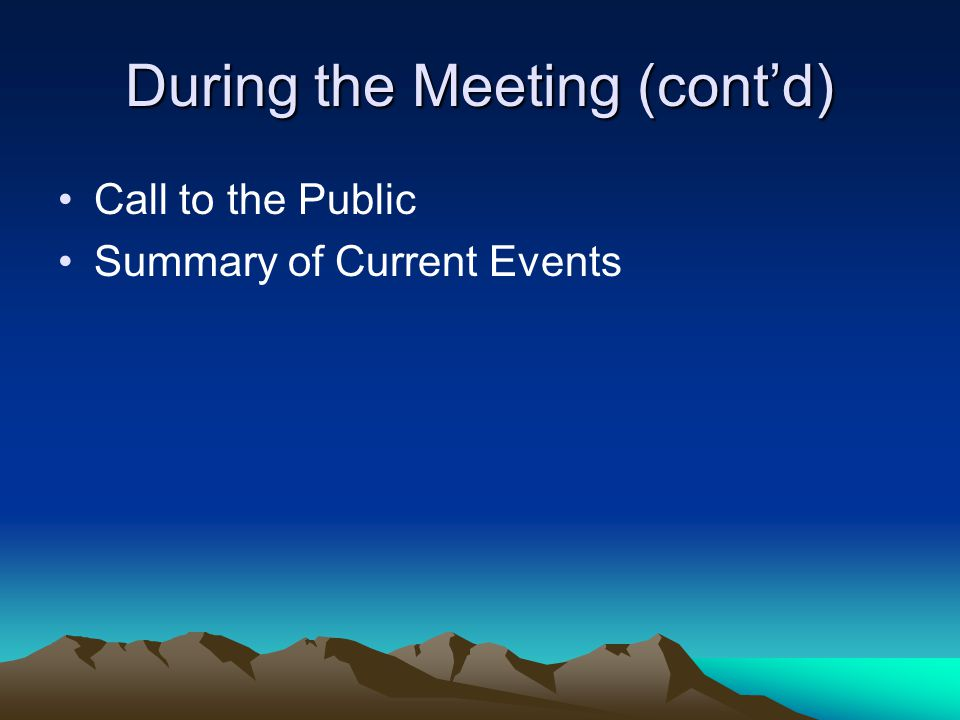 During the Meeting (cont'd) Call to the Public Summary of Current Events
