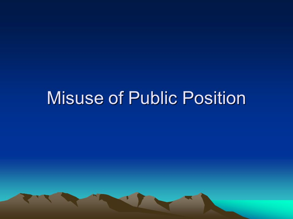 Misuse of Public Position