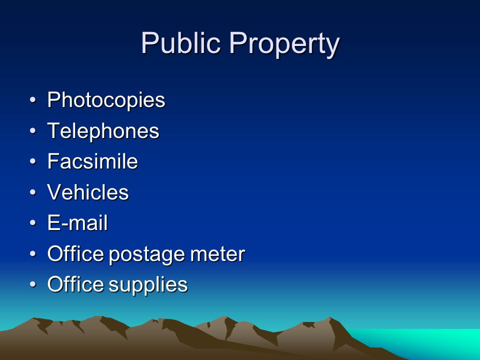 Public Property PhotocopiesPhotocopies TelephonesTelephones FacsimileFacsimile VehiclesVehicles E-mailE-mail Office postage meterOffice postage meter