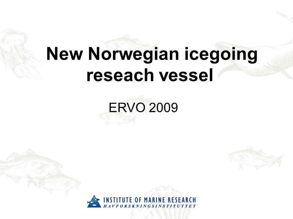 New Norwegian icegoing reseach vessel ERVO 2009