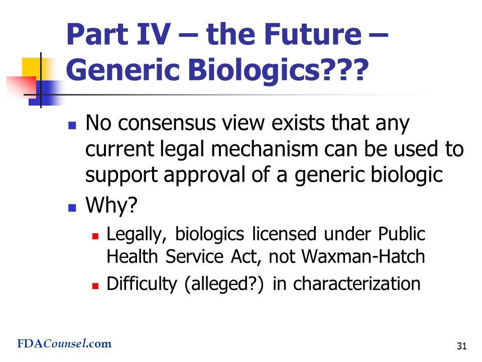 31 Part IV – the Future – Generic Biologics .