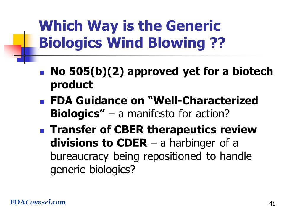 41 Which Way is the Generic Biologics Wind Blowing .