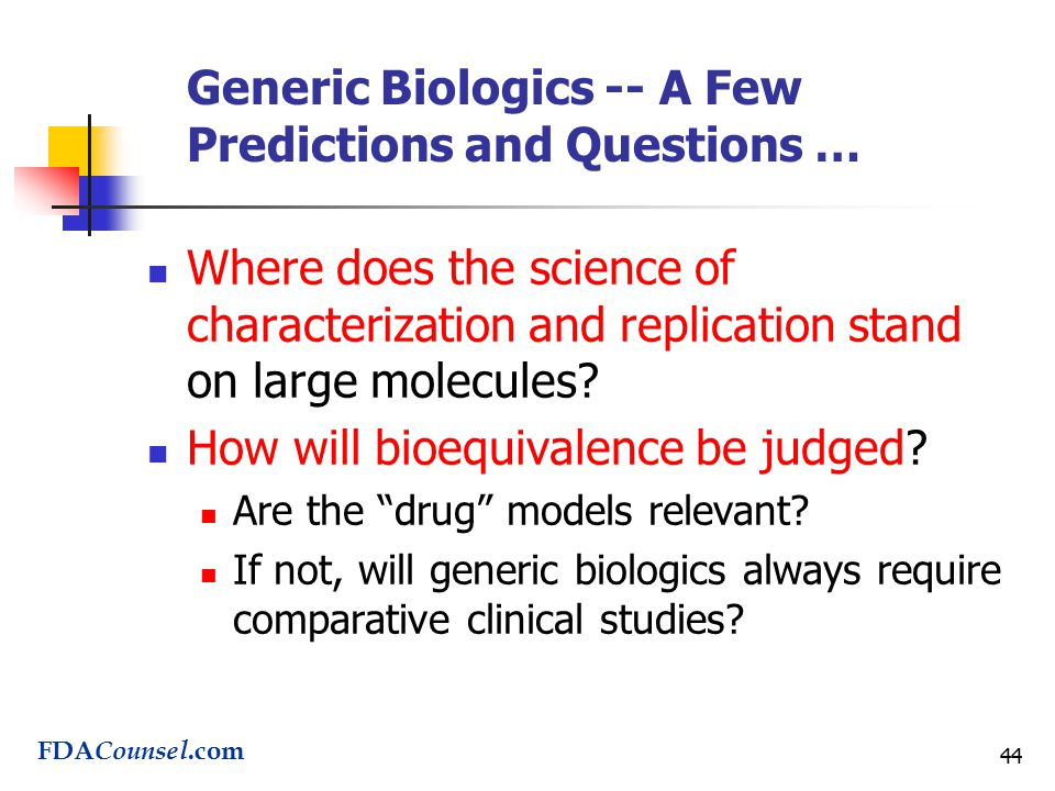 44 Generic Biologics -- A Few Predictions and Questions … Where does the science of characterization and replication stand on large molecules.