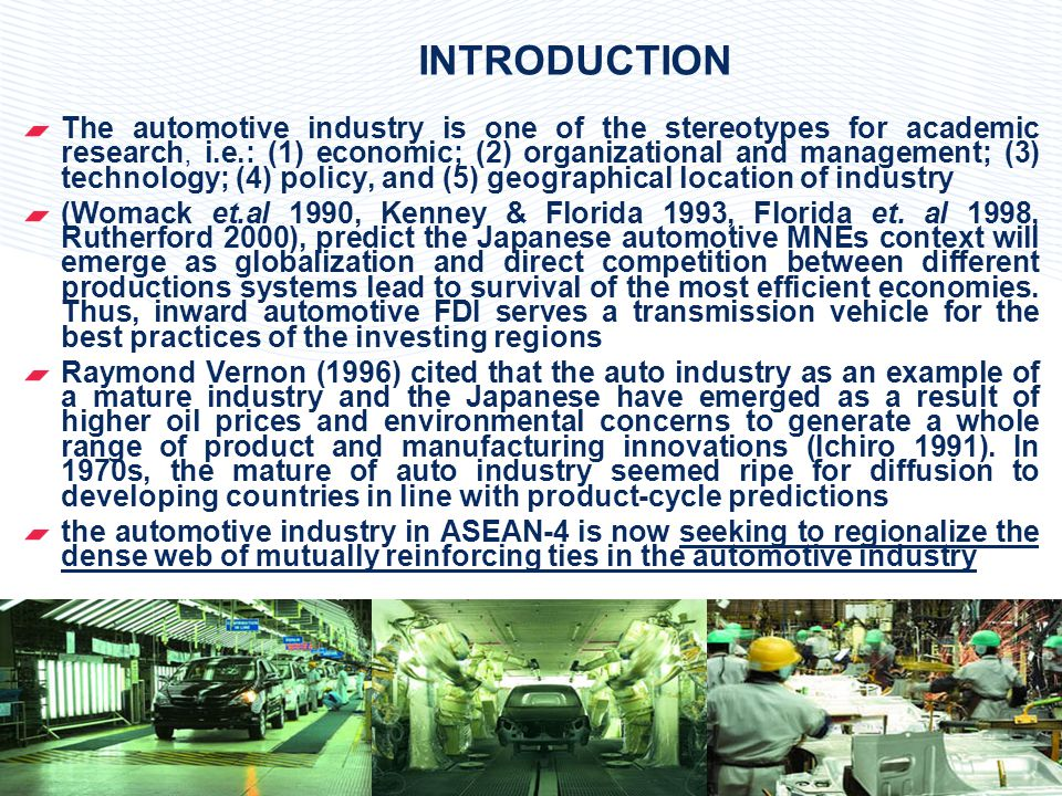 4 In 1970 the mature of auto industry seemed ripe for diffusion to developing countries in line with product-cycle predictions, the potential for auto production by developing countries gave the impression when ASEAN-4 (i.e.
