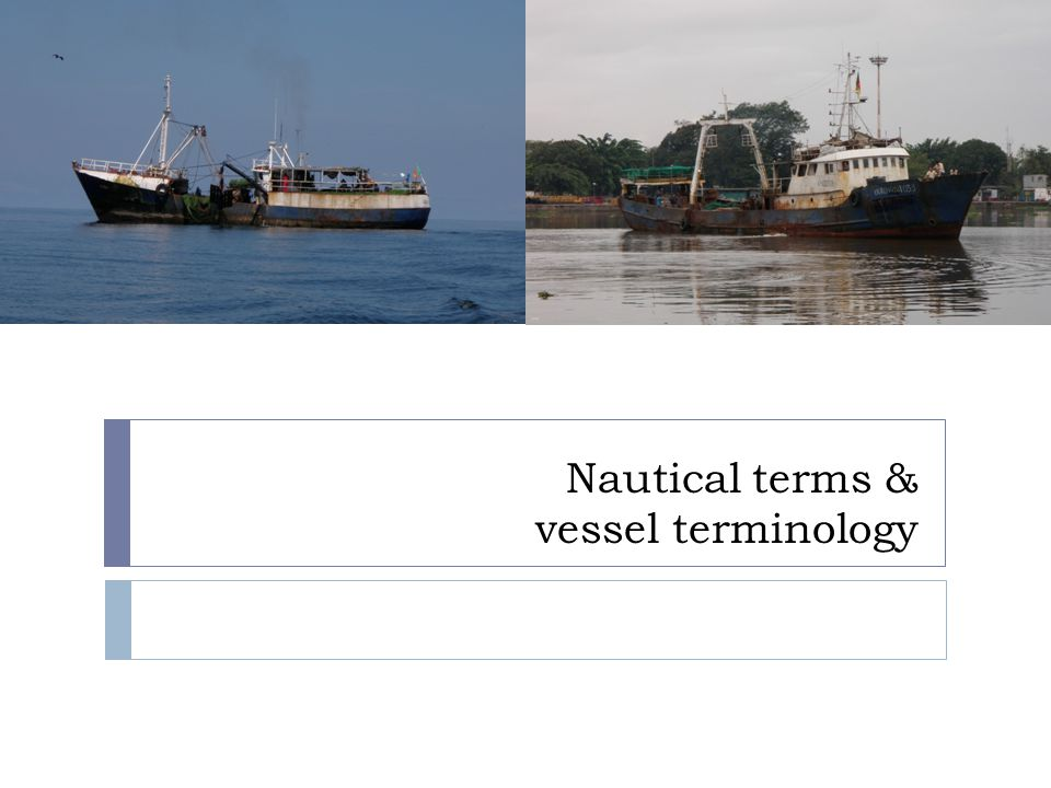 Objectives  Define 4 terms relating to directionality on a vessel  List 3 vessel dimensions  List 8 types of vessel spaces & other structures