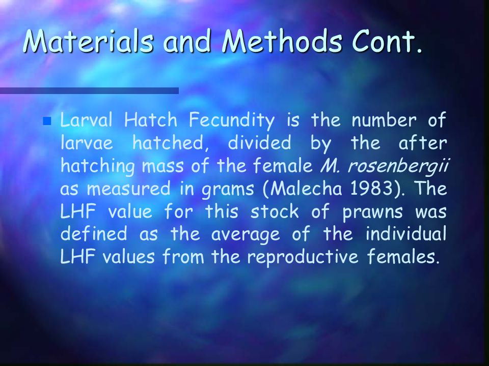 Results Figure 1. Average # of Larvae produced per gram of female weight
