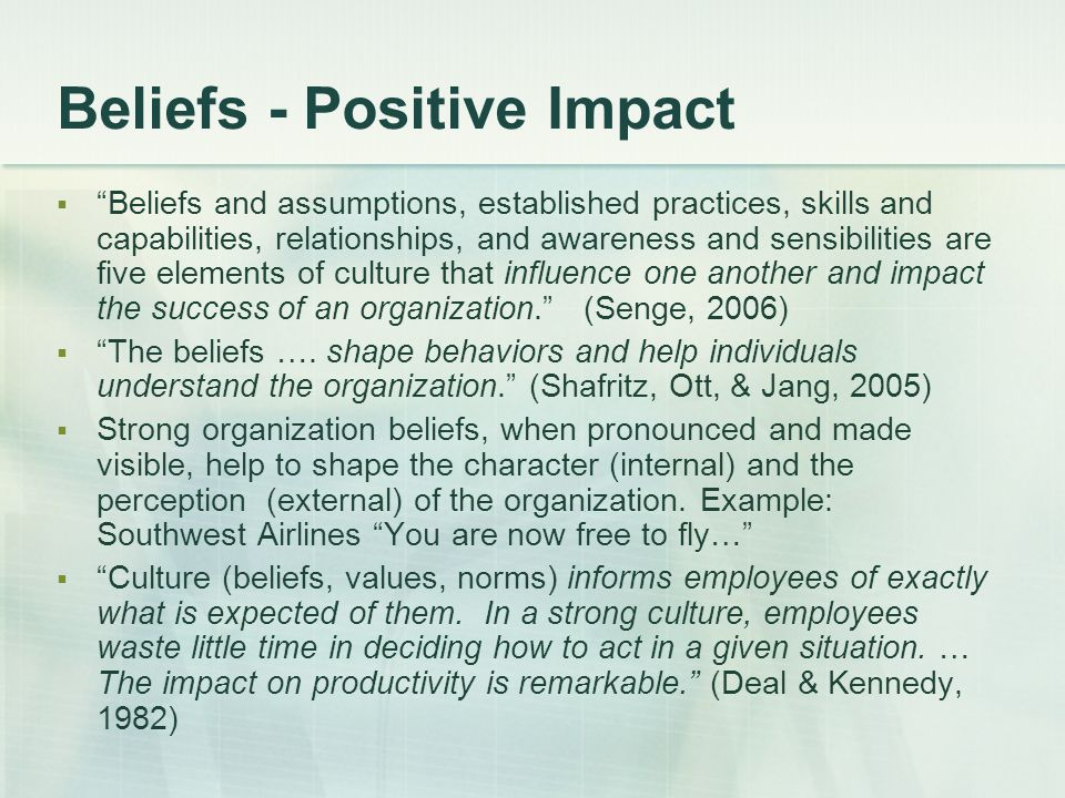 """Beliefs - Positive Impact  """"Beliefs and assumptions, established practices, skills and capabilities, relationships, and awareness and sensibilities a"""