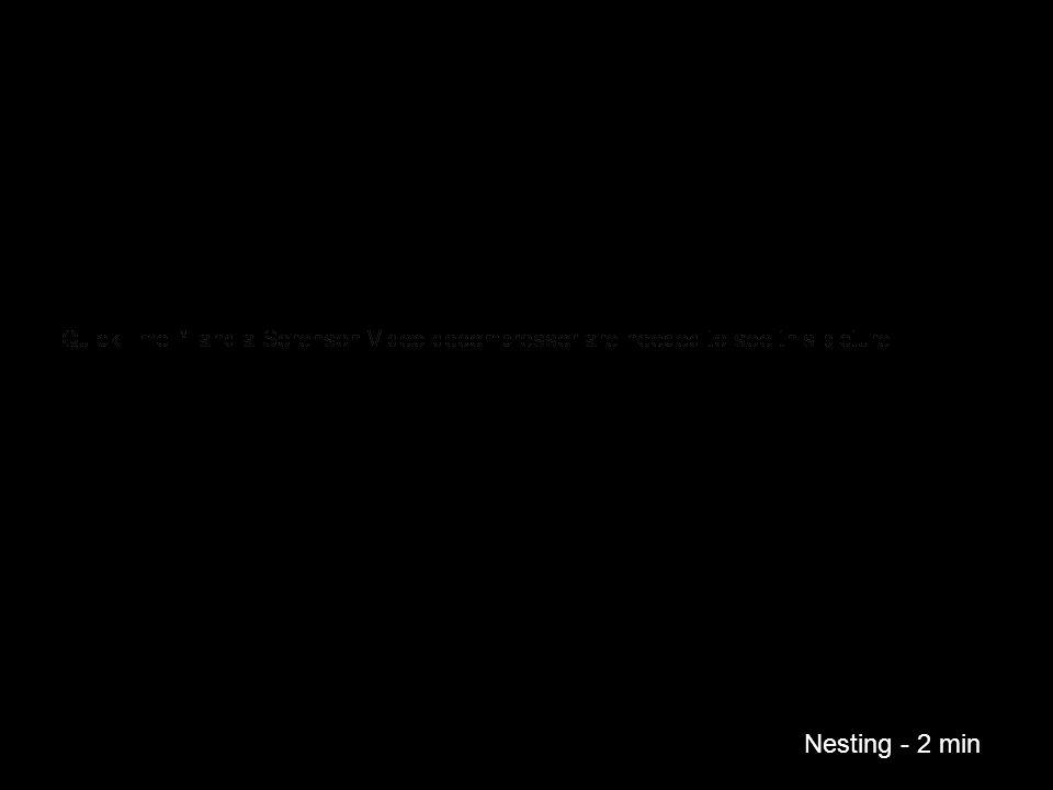 Nesting - 2 min