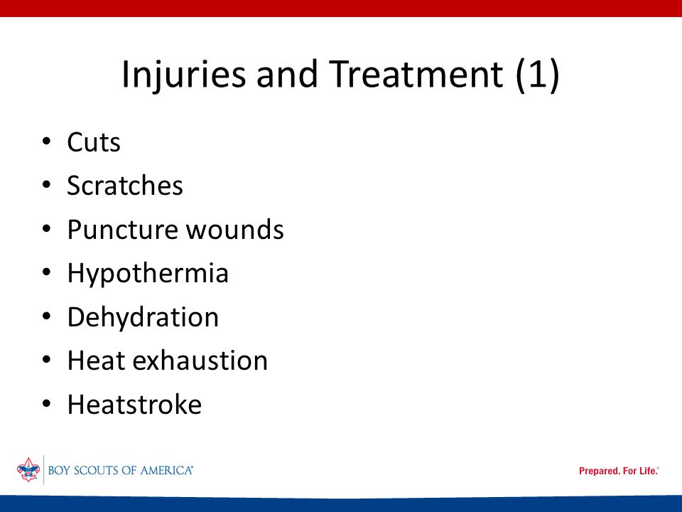 Injuries and Treatment (1) Cuts Scratches Puncture wounds Hypothermia Dehydration Heat exhaustion Heatstroke