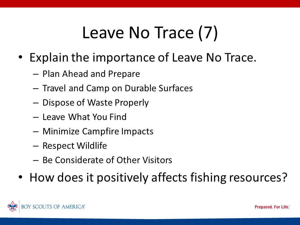 Leave No Trace (7) Explain the importance of Leave No Trace.