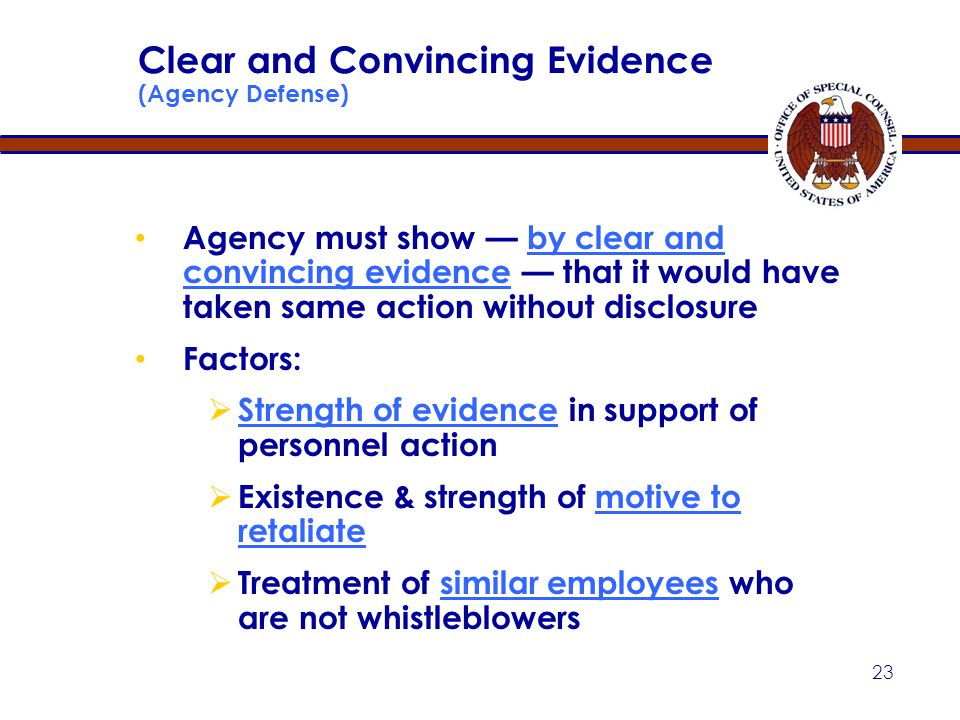 22 Contributing Factor-Element 4 Any factor which alone or in connection with others tends to affect in any way the outcome of the personnel action at issue l Can be established by knowledge / timing alone l Often established by circumstantial evidence