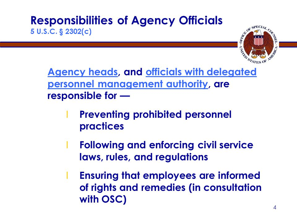 3 Authorized to —  Provide safe channel for whistleblower disclosures  Advise & enforce Hatch Act provisions on political activity by federal, state, and local government employees  Protect reemployment rights of federal employee military veterans and reservists under USERRA Office Of Special Counsel (OSC) 5 U.S.C.