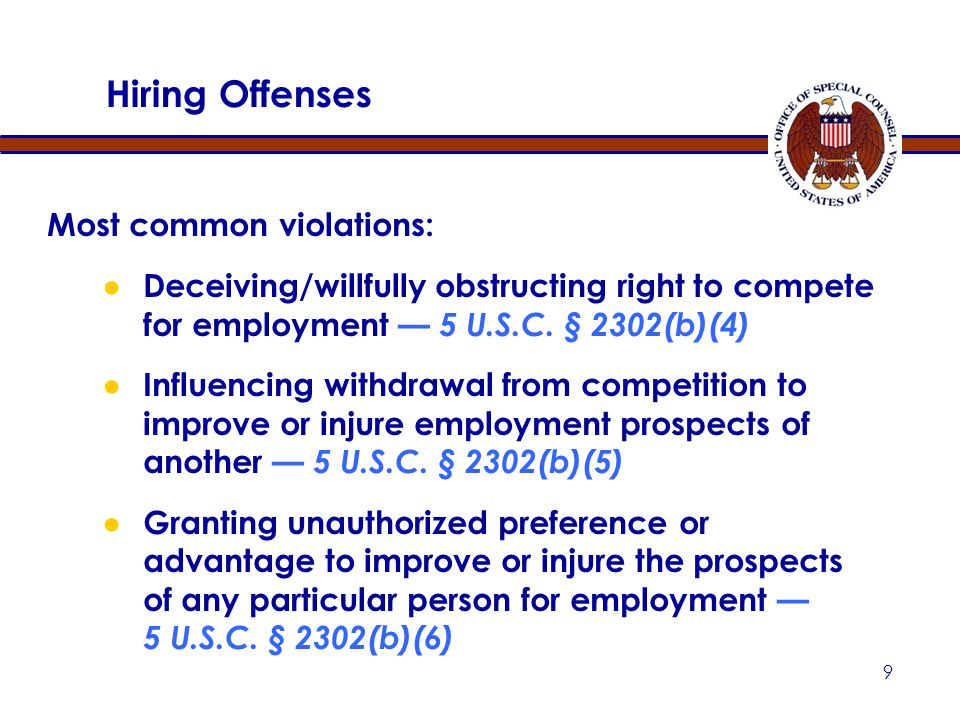 9 Most common violations: ● Deceiving/willfully obstructing right to compete for employment — 5 U.S.C.