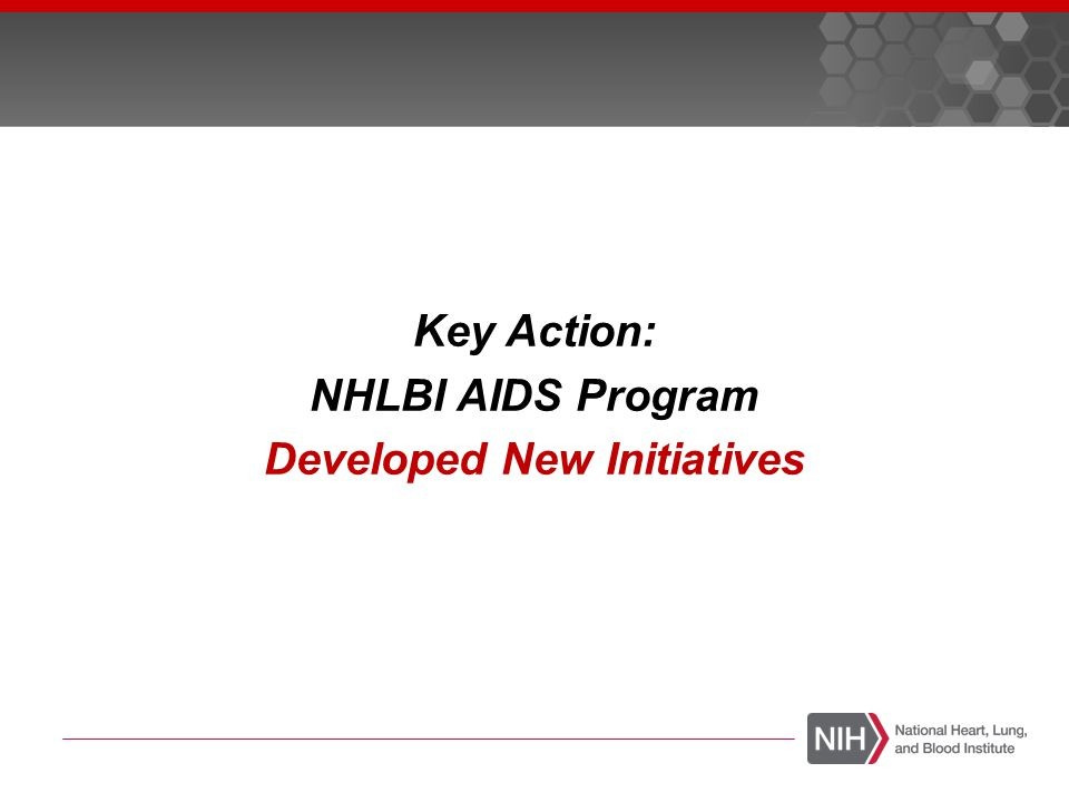 Key Action: NHLBI AIDS Program Developed New Initiatives